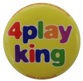 4play King - Button Badge